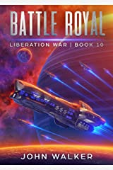 Battle Royal: Liberation War Book 10 Kindle Edition