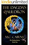 The Dagda's Cauldron (The Faeling Sisters Book 1)