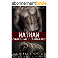 Nathan: Ours Milliardaire (Animorphes à Denver t. 1)