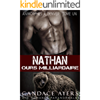 Nathan: Ours Milliardaire (Animorphes à Denver t. 1) (French Edition)