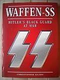 Waffen SS: Hitler's Black Guard at Work