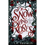 Of Snow and Roses: A Magical Modern Fairy Tale
