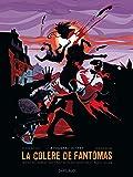 Colère de Fantômas (La) - tome 3 - À tombeau ouvert (3/3)