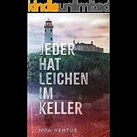 Jeder hat Leichen im Keller (German Edition)