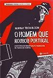 O homem que roubou Portugal: A história do maior golpe financeiro de todos os tempos