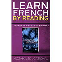Learn French: by Reading A Sci-Fi Erotic Romance Edition (French Edition) book cover