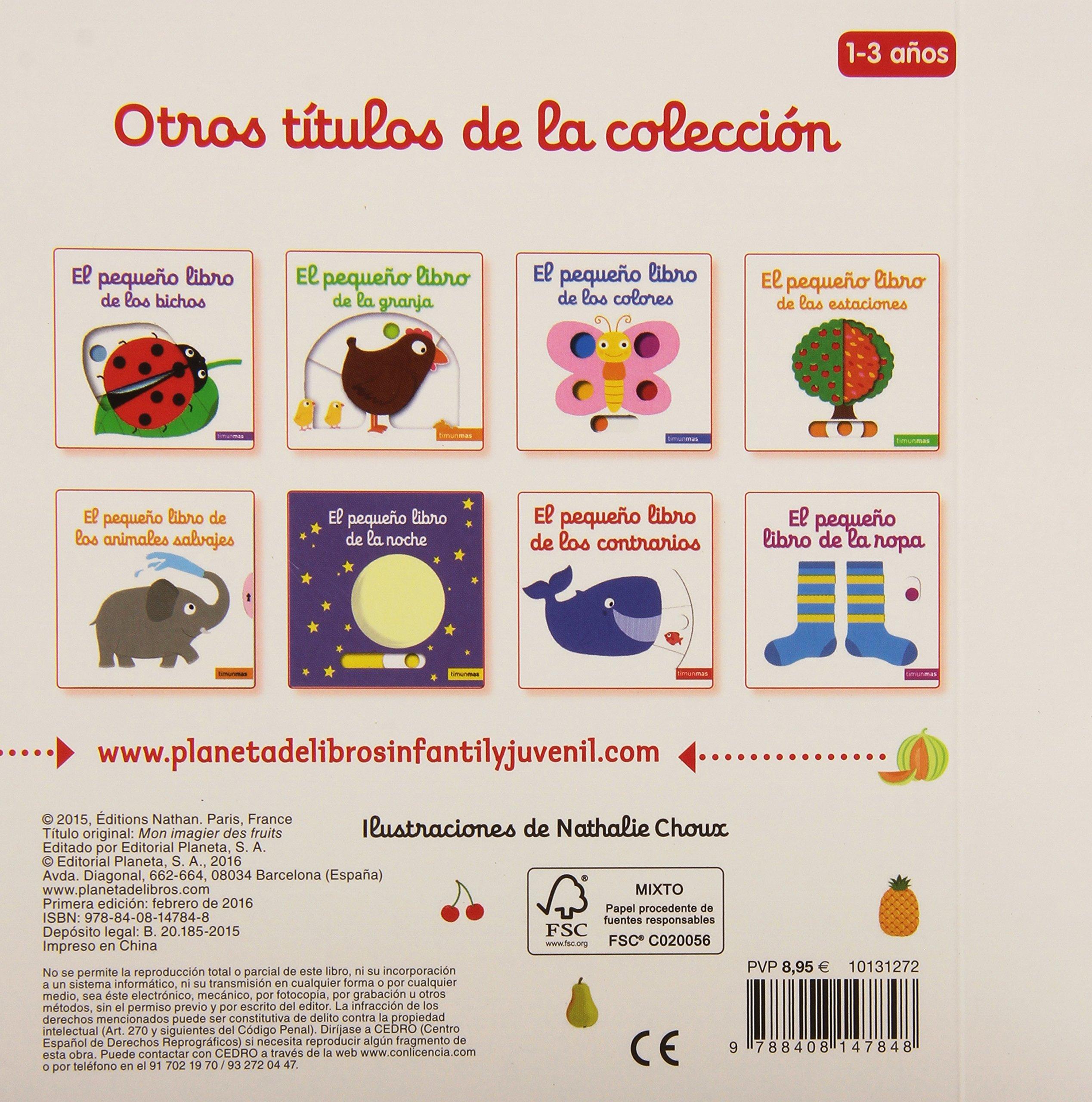 El pequeño libro de las frutas Libros con solapas y lengüetas: Amazon.es:  Nathalie Choux, Julia Alquézar: Libros