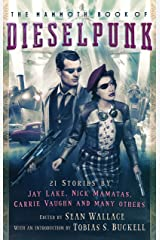 The Mammoth Book of Dieselpunk (The Mammoth Book Series) Kindle Edition