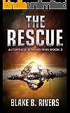 The Rescue (Alternate Dimensions Book 3)