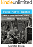 React Native Tutorial: How to Start with React Native. Beginners Guide Book