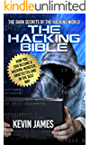 THE HACKING BIBLE: The Dark secrets of the hacking world: How you can become a Hacking Monster, Undetected and in the best way