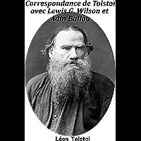 Correspondance de Tolstoï avec Lewis G. Wilson et Adin Ballou (French Edition)