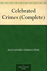 Celebrated Crimes (Complete) Kindle Edition