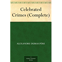 Celebrated Crimes (Complete) (English Edition)