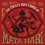 The Crazy Rhythms of Mata Hari [Vinyl LP]