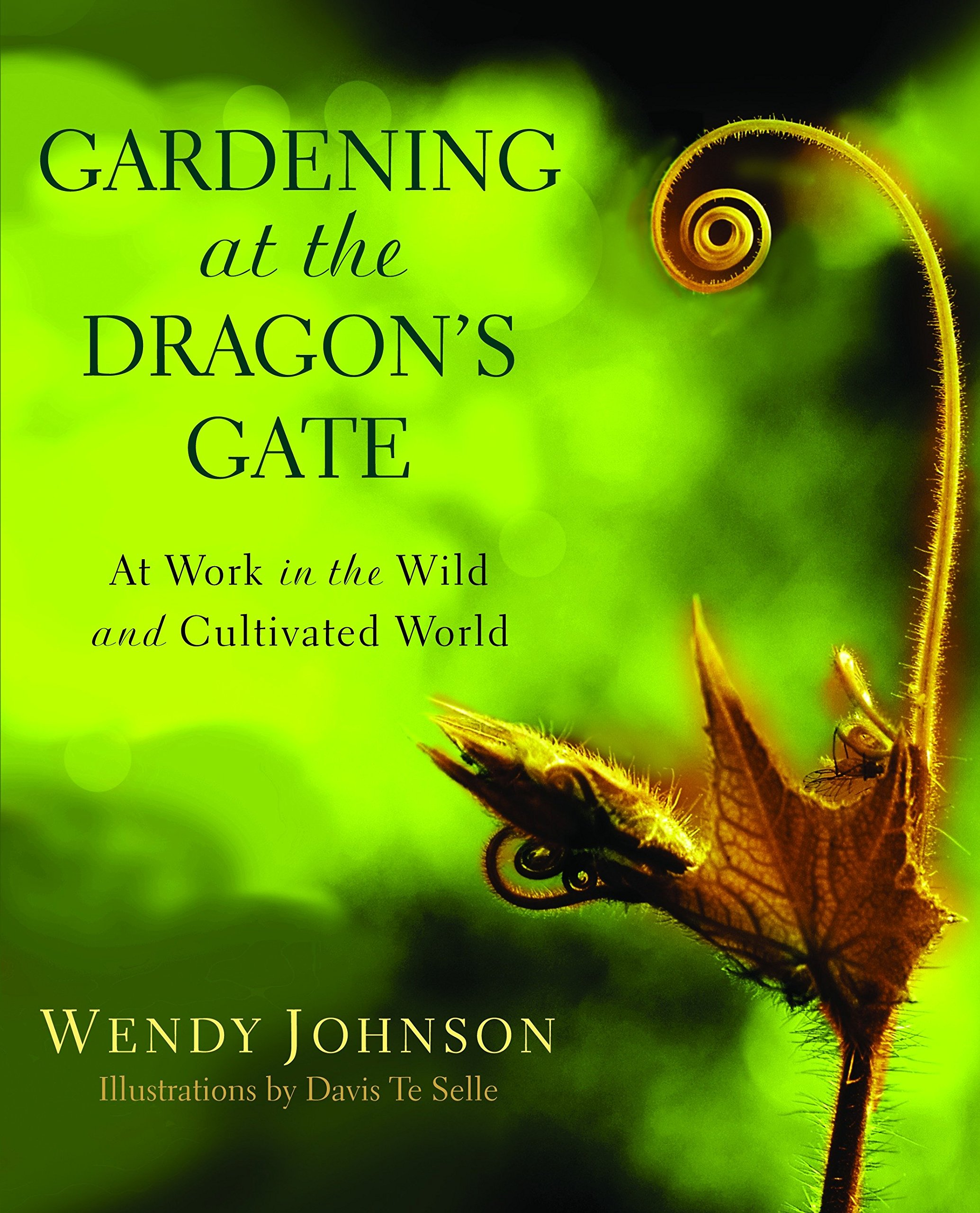 Download Gardening at the Dragon's Gate: At Work in the Wild and Cultivated World pdf