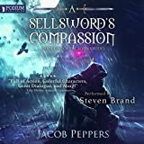 A Sellsword's Compassion: The Seven Virtues, Book 1