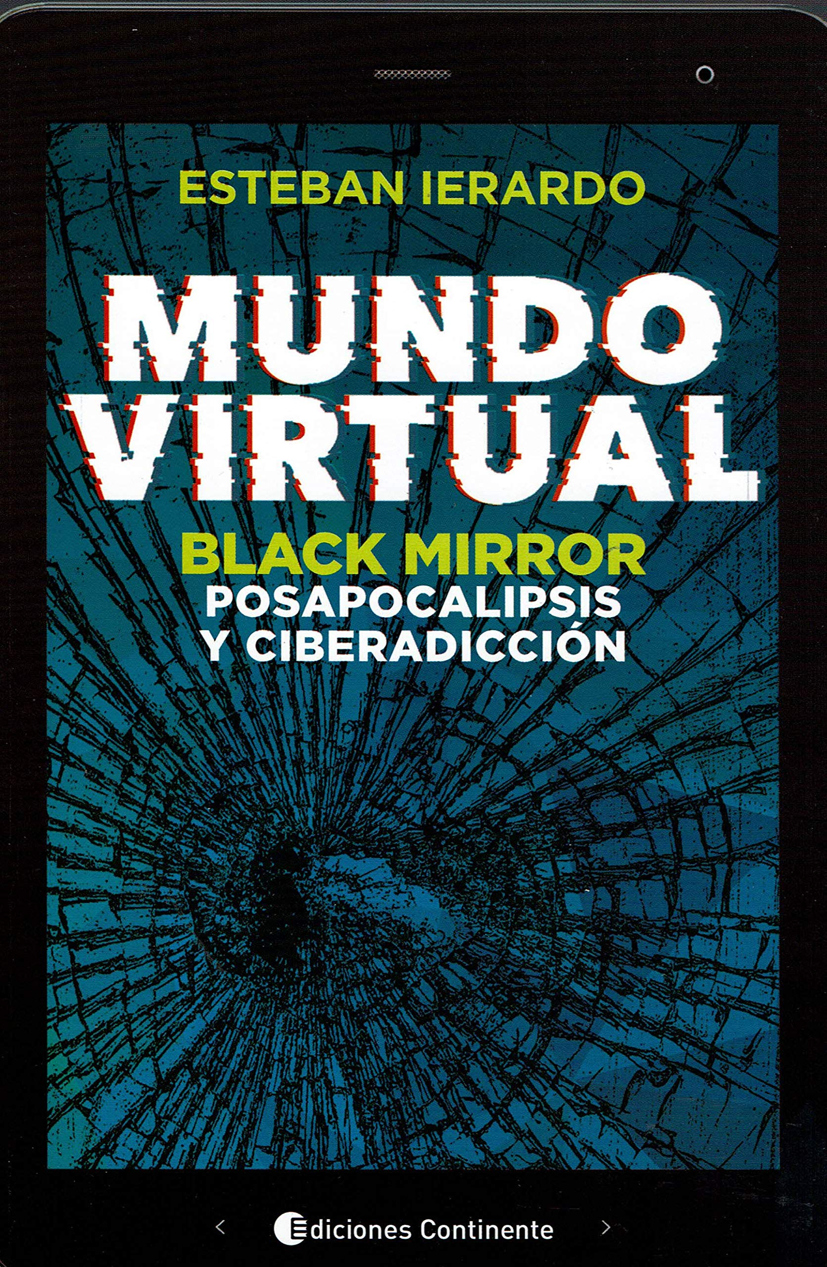 MUNDO VIRTUAL. BLACK MIRROR. POSAPOCALIPSIS Y CIBERADICCIÓN: Amazon.es: ESTEBAN IERARDO: Libros