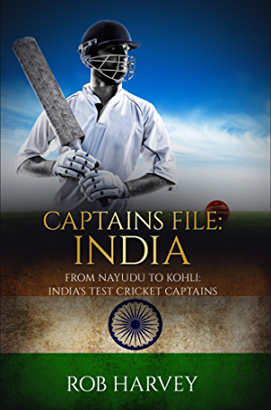 Captains File: India: From Nayudu to Kohli; India's Test Cricket Captains