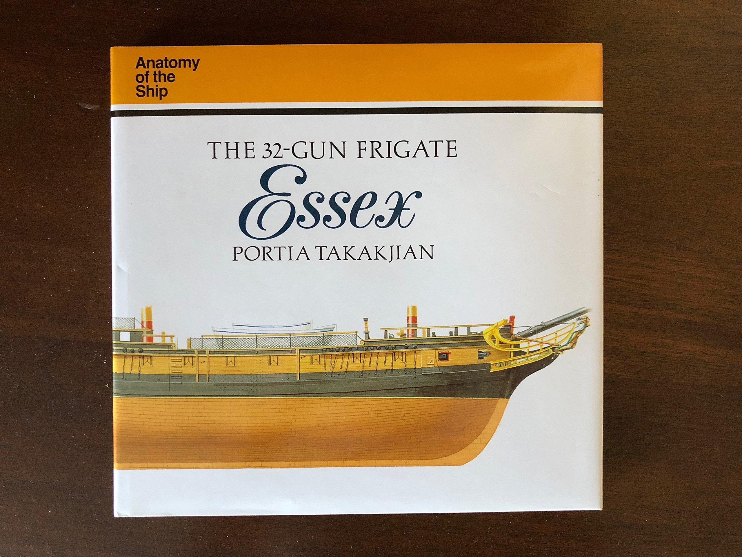32 Gun Frigate Essex Anatomy Of The Ship Portia Takakjian