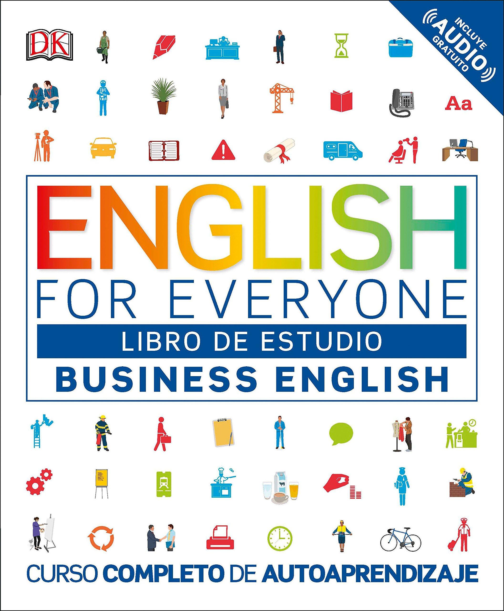 English for Everyone: Business English, Libro de estudio: Curso completo de autoaprendizaje (Spanish Edition) pdf