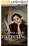 Alone and Expecting: A Historical Western Romance (Widow Mail Order Brides Book 3)