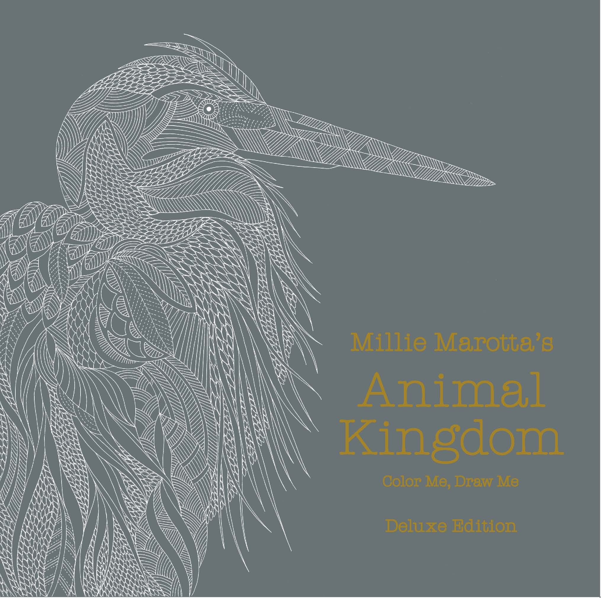 Amazon Millie Marottas Animal Kingdom Deluxe Edition Color Me Draw A Marotta Adult Coloring Book 9781454709527 Books