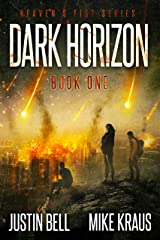 Dark Horizon: Book 1 in the Thrilling Post-Apocalyptic Survival Series: (Heaven's Fist - Book 1) Kindle Edition