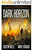 Dark Horizon: Book 1 in the Thrilling Post-Apocalyptic Survival Series: (Heaven's Fist - Book 1)