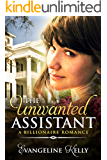 The Unwanted Assistant: A Clean Billionaire Romance