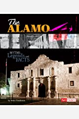 The Alamo: Myths, Legends, and Facts (Monumental History) Kindle Edition
