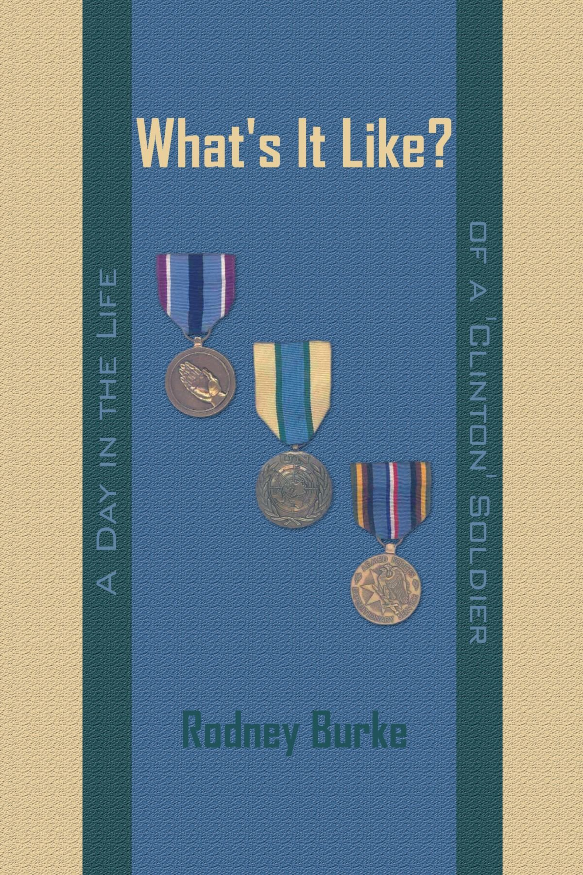 Download What's It Like?: A Day in the Life Of A 'Clinton' Soldier pdf epub