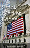 Stock Market Edges: A quantitative guide to developing winning trading strategies
