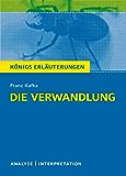 Die Verwandlung von Franz Kafka. Königs Erläuterungen.: Textanalyse und Interpretation mit ausführlicher Inhaltsangabe und Abituraufgaben mit Lösungen