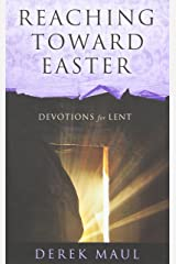 Reaching Toward Easter: Devotions for Lent Paperback