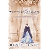 What the Lady Wants: A Novel of Marshall Field and the Gilded Age