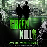 Green Kills: Technothriller & Crime Series, Book 1