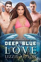 Deep Blue Love: A Shark Shifter Threesome Romance For Adults Kindle Edition