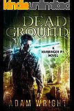 Dead Ground (Harbinger P.I. Book 4)