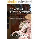 Black As She's Painted: An Ashmole Foxe Georgian Mystery