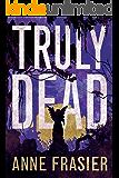 Truly Dead (Elise Sandburg Book 4)