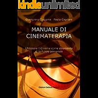 Manuale di Cinematerapia: Utilizzare il Cinema come strumento di sviluppo personale