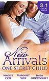 New Arrivals: One Secret Child: Mistress, Mother...Wife? / Wealthy Australian, Secret Son / Her Prince's Secret Son