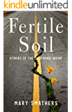 Fertile Soil: Stories of the California Dream