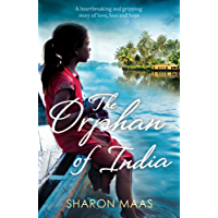 The Orphan of India: A heartbreaking and gripping story of love, loss and hope (English Edition)