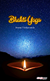 Bhakti Yoga: The Yoga of Love and Devotion (Art of Living) (English Edition)