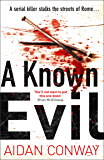 A Known Evil: A gripping debut serial killer thriller full of twists you won't see coming (Detective Michael Rossi Crime Thriller Series, Book 1) (English Edition)