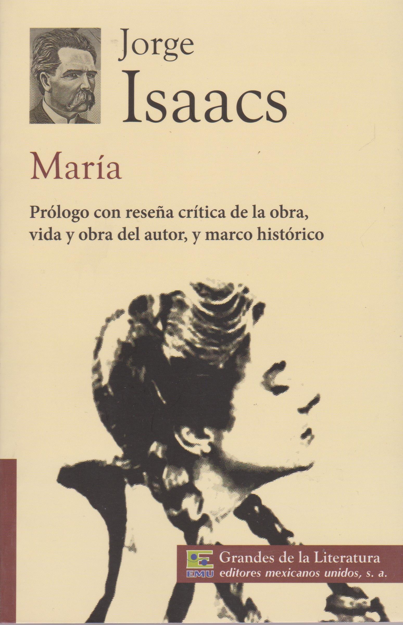 Maria. Prologo con resena critica de la obra, vida y obra del autor, y marco historico.: ISAACS, JORGE: Amazon.com.mx: Libros