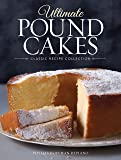 Ultimate Pound Cakes: Classic Recipe Collection