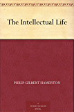 The Intellectual Life (English Edition)